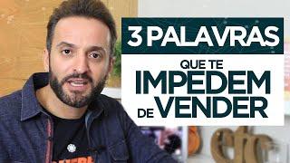 3 palavras que te IMPEDEM de vender | Guilherme Machado