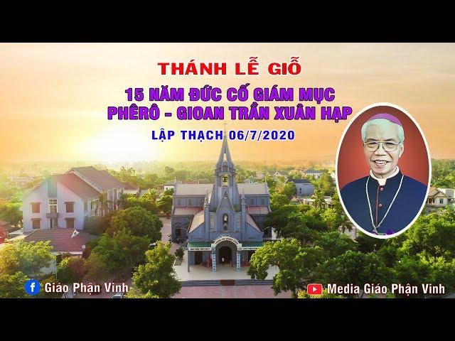 Thánh Lễ Giỗ 15  Năm Đức Cố Giám Mục Phêrô Gioan Trần Xuân Hạp