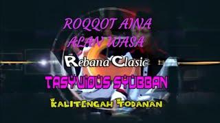 Roqqot Aina, Alan Wasa, versi (tasywiqus subbyan)