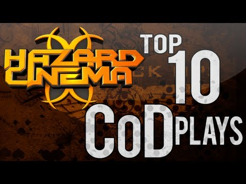 Hazard Cinema Top 10 CoD Plays :: Episode 22