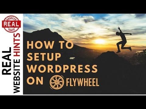 WordPress Tutorial: Make building your website easy by installing wordpress on flywheel hosting