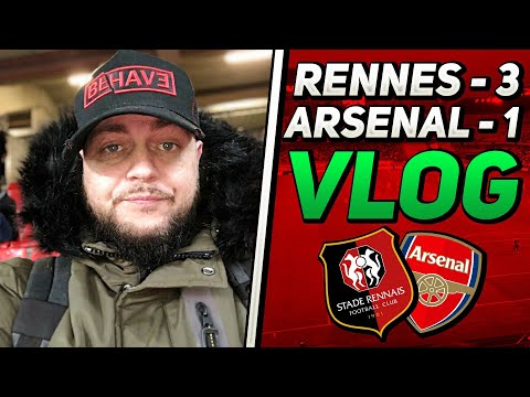 Rennes 3 v 1 Arsenal - That Performance Was Disgusting! - Matchday Vlog