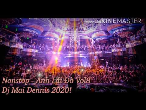 Nonstop - Anh Lai Đò Vol8 - DJ MaiDennis 2020 — Xuân Trường Team