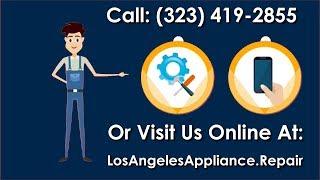 Los Angeles Appliance Repair - Call (323) 419-2855