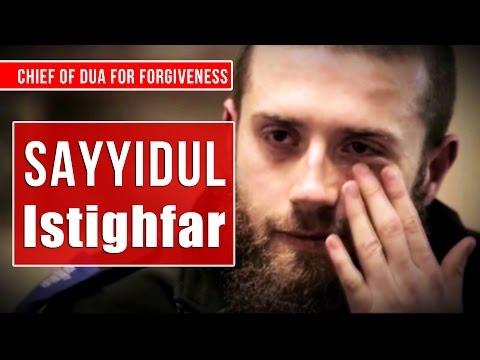 Sayyidul Istighfar Heart Touching - Bacaan Sayyidul Istighfar - Penghulu Istighfar
