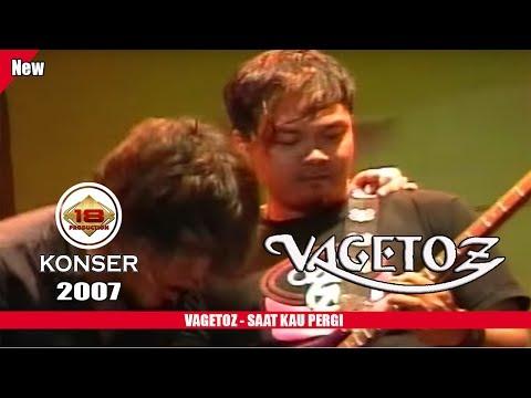 VAGETOS - SAAT KAU PERGI (LIVE KONSER SERANG 2007)