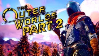 "The Outer Worlds Gameplay Walkthrough Part 2 - ""Alex Hawthorne"" (Let's Play)"
