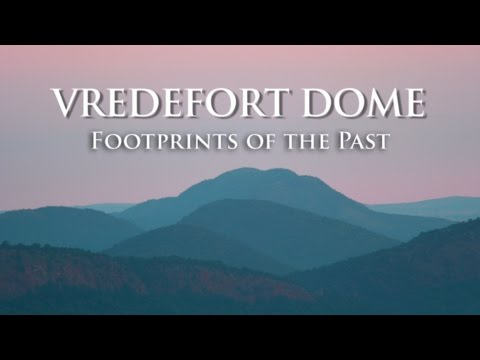 VREDEFORT DOME - FOOTPRINTS OF THE PAST
