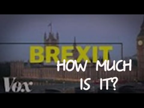 Britain is leaving the EU. Here's what that means. How much is it?