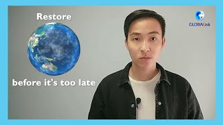 GLOBALink | Restore our earth before it's too late: Why & how?