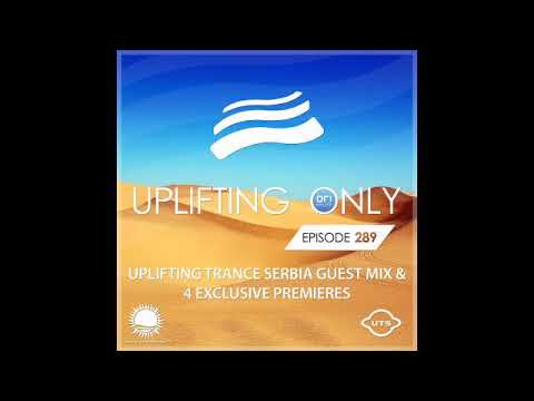 Ori Uplift - Uplifting Only 289 with Uplifting Trance Serbia