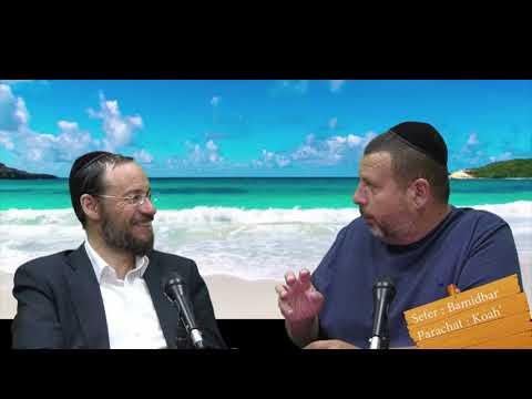 Sefer Bamidbar : PARACHAT KORAH' (38) avec le duo Rav Brand et Fabrice