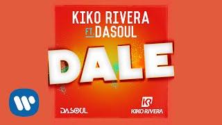 Kiko Rivera - Dale (feat. Dasoul) (Audio Oficial)
