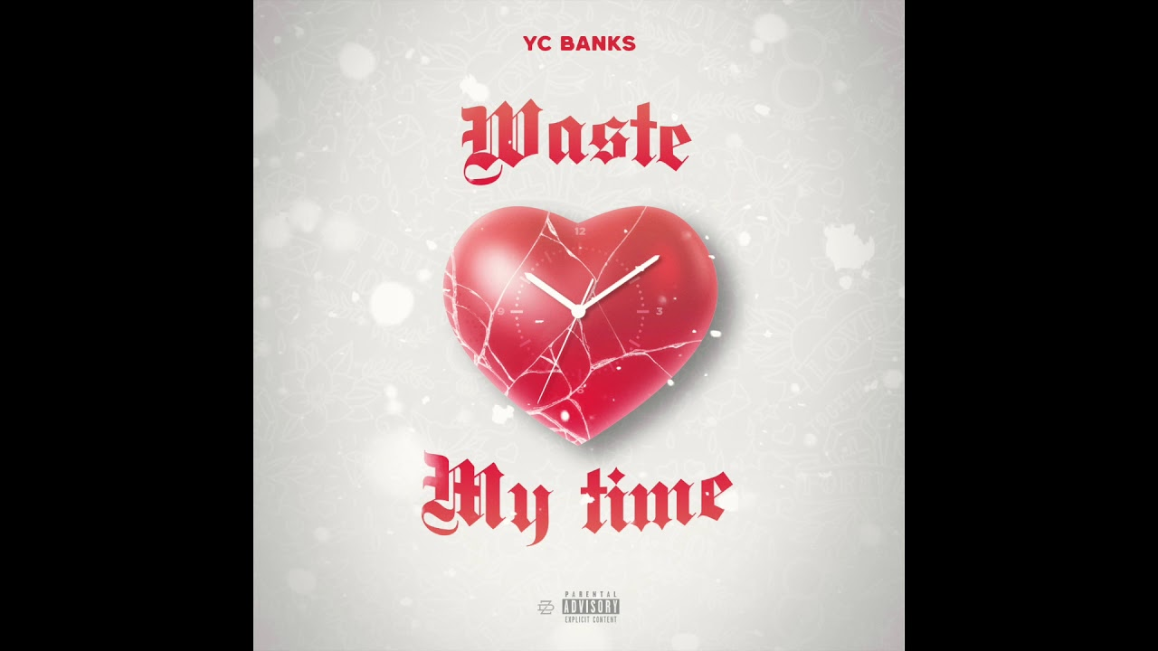 YC Banks - Waste My Time (Audio)