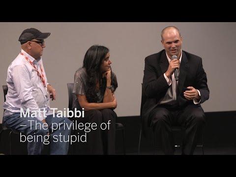 MATT TAIBBI The privilege of being stupid | TIFF 2016