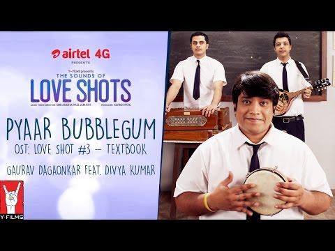 Pyaar Bubblegum | OST: Love Shots #3 - Textbook | Gaurav Dagaonkar feat. Divya Kumar
