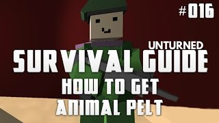 Unturned Survival Guide 016: How To Get Animal Pelt