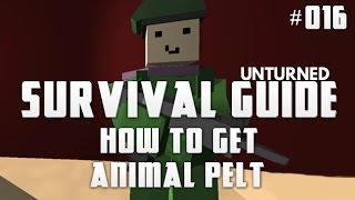 Unturned Survival Guide 016: How To Get Animal Pelt