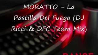 Moratto - La Pastilla Del Fuego - DJ Ricci & DFC Team Mix.wmv