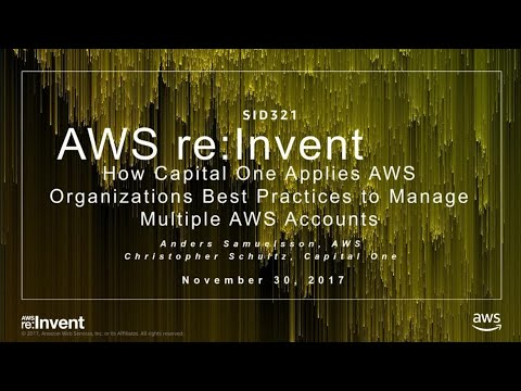 AWS re:Invent 2017: How Capital One Applies AWS Organizations Best Practices to Mana (SID321)