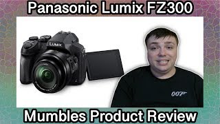 Panasonic Lumix Fz300 - Best Camera for youtube videos and beyond? - Mumbles Product Review