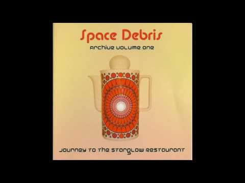 Space Debris ‎– Journey To The Starglow Restaurant (Full Alb