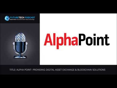 Alpha Point  Providing Digital Asset Exchange and Blockchain Solutions