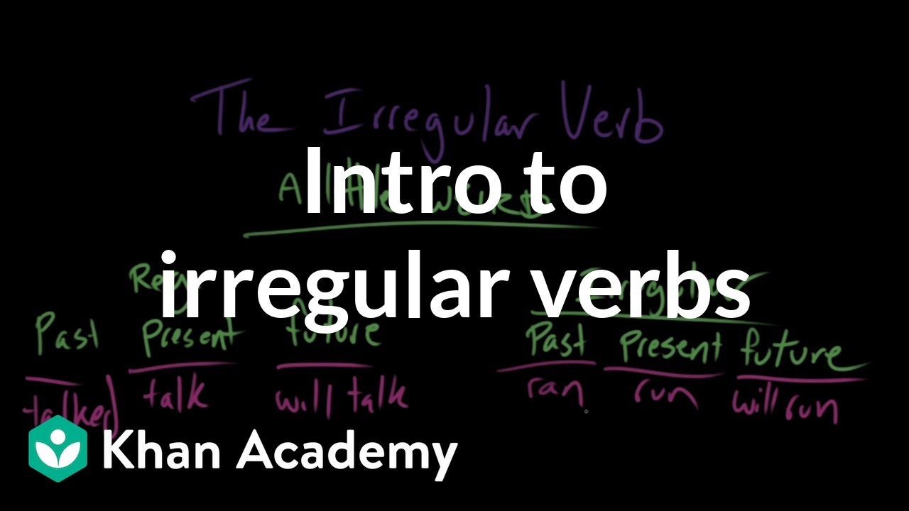 small resolution of Introduction to irregular verbs (video)   Khan Academy