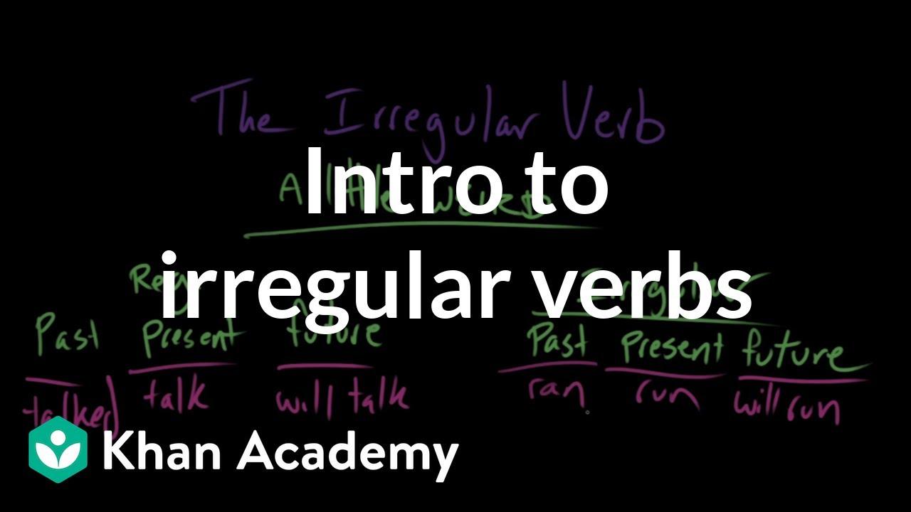 hight resolution of Introduction to irregular verbs (video)   Khan Academy