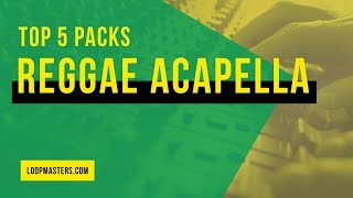 Top 5 | Best Reggae Acapella Vocal Sample Packs | Vocal Stems Dub Jungle Vox Loops Samples