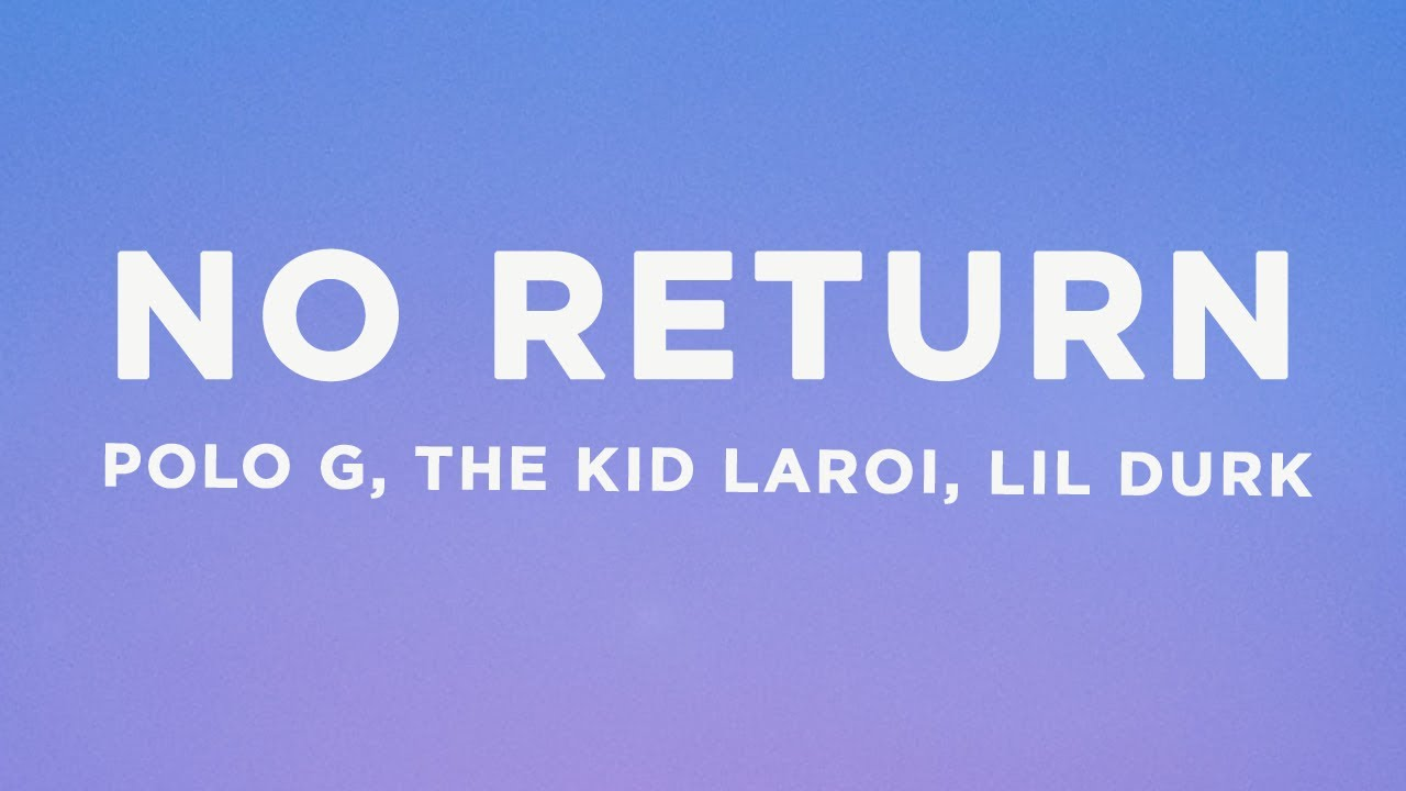 Polo G - No Return (Lyrics) ft. The Kid LAROI, Lil Durk