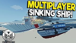 MULTIPLAYER SINKING SHIP SURVIVAL RESCUE! - Stormworks: Build and Rescue Update Gameplay