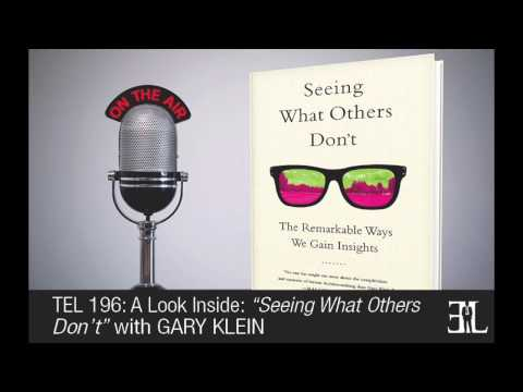 Seeing What Others Don't by Gary Klein TEL 196