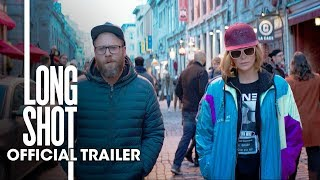 Long Shot (2019) Official Trailer - Seth Rogen, Charlize Theron, Andy Serkis, Alexander Skarsgard