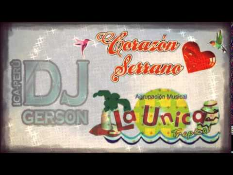 Mix Corazon Serrano Vs La Unica Tropical 2014 (Dj Gerson Ica - Perú)