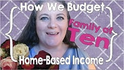 How We Budget for our Family of Ten  Home-Based Income