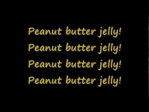 Peanut butter jelly time -lyrics