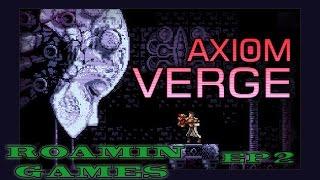 roamin games axiom verge ep 2