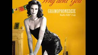 Gramophonedzie - Why Don