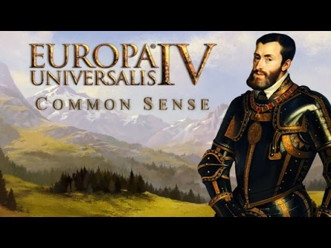 Europa Universalis IV Common Sense - Feature Overview and Review