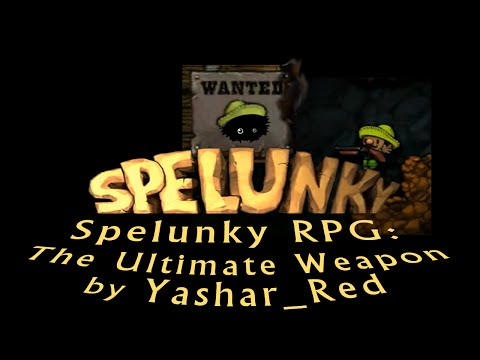 Blargh! Spelunky Custom Levels: The Ultimate Weapon
