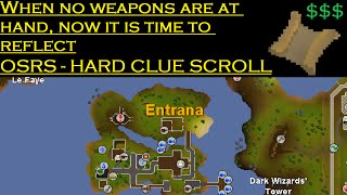 OSRS - When no weapons are at hand, now it is time to reflect - Hard Clue Scroll