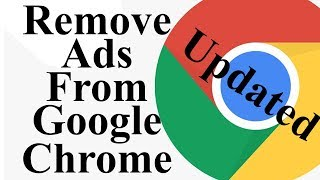 How To Completely Remove Unwanted Advertisements From Google Chrome