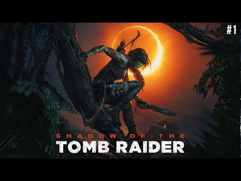 Начало ▲ Прохождение Shadow of the tomb raider - 1 часть