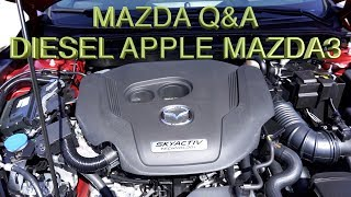Mazda Q&A .  DIESEL-APPLE & ANDROID- MAZDA3