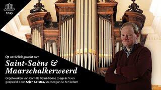 Arjen Leistra speelt werken van Saint-Saëns (Havenkerk Schiedam) - 4K