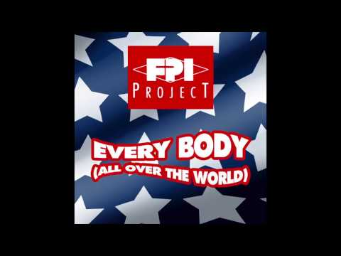 FPI Project - Everybody (All Over The World) (Radio Edit)