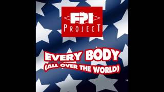 FPI Project - Everybody (All Over The World) [Radio Edit]