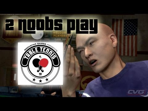 ★ Two Noobs Play: Rockstar Games Table Tennis - Live Commentary [Part 1]