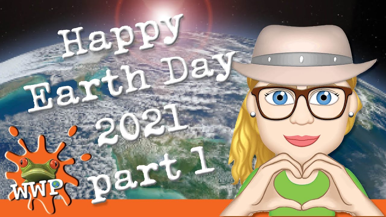Happy Earth Day 2021 Part 1